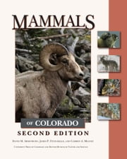 Mammals of Colorado, Second Edition ebook by David M. Armstrong,James P. Fitzgerald,Carron A. Meaney