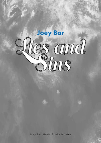 Lies and Sins ebook by Joey Bar