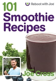 101 Smoothies Book ebook by Joe Cross