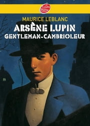 Arsène Lupin, gentleman cambrioleur - Texte intégral ebook by Maurice Leblanc
