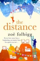 The Distance - From the author of the Number 1 bestseller The Note ebook by Zoë Folbigg