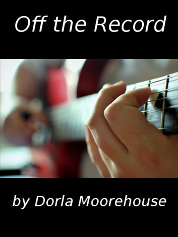 Off the Record ebook by Dorla Moorehouse