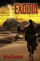 Exodia ebook by Debra Chapoton