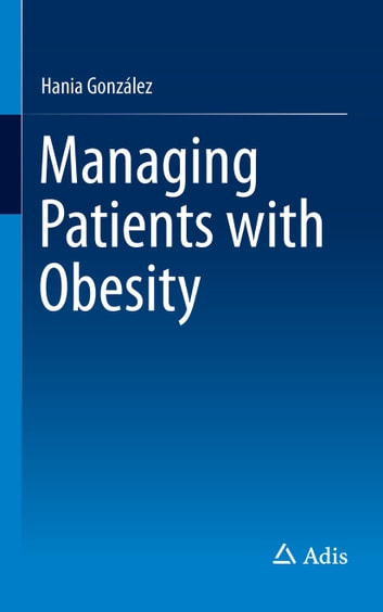 Managing Patients with Obesity ebook by Hania González