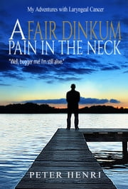 A Fair Dinkum Pain In The Neck ebook by Peter Henri