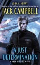 A Just Determination ebook by John G. Hemry, Jack Campbell