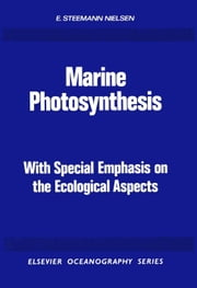 Marine Photosynthesis ebook by Steemann Nielsen, E.