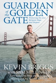 Guardian of the Golden Gate ebook by Kevin Briggs,Sam Mellinger