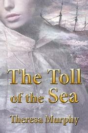 The Toll of the Sea ebook by Theresa Murphy