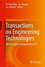 Transactions on Engineering Technologies - World Congress on Engineering 2014 ebook by Gi-Chul Yang,Sio-Iong Ao,Len Gelman