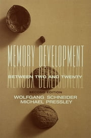 Memory Development Between Two and Twenty ebook by Wolfgang Schneider,Michael Pressley