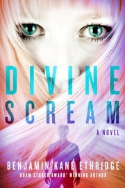 Divine Scream ebook by Ethridge, Kane Benjamin
