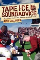 Tape, I-C-E, and Sound Advice ebook by Rod Walters