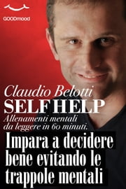 Impara a decidere bene evitando le trappole mentali ebook by Claudio Belotti