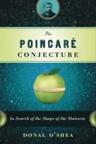 The Poincare Conjecture ebook by Donal O'Shea
