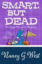SMART, BUT DEAD ebook by Nancy G. West