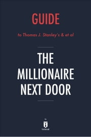 Guide to Thomas J. Stanley's & et al The Millionaire Next Door by Instaread ebook by Instaread