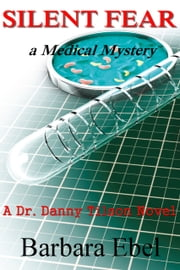Silent Fear - A Medical Mystery ebook by Barbara Ebel