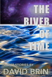The River of Time ebook by David Brin
