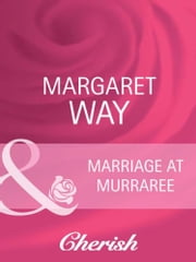 Marriage At Murraree (Mills & Boon Cherish) (The McIvor Sisters, Book 2) ebook by Margaret Way