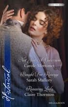 Not Just A Governess/Bought For Revenge/Runaway Lady ebook by Carole Mortimer, Sarah Mallory, Claire Thornton