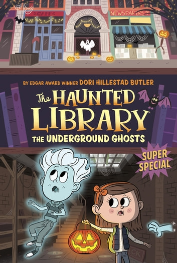 The Underground Ghosts #10 - A Super Special ebook by Dori Hillestad Butler