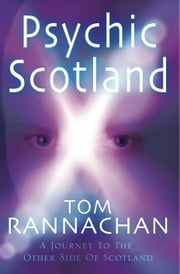 Psychic Scotland ebook by Tom Rannachan
