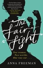 The Fair Fight ebook by Anna Freeman