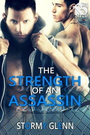 Strength of an Assassin ebook by Stormy Glenn
