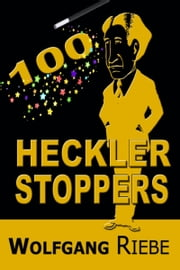 100 Heckler Stoppers ebook by Wolfgang Riebe