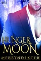Hunger Moon (Hot Moon Rising #7) ebook by Merryn Dexter
