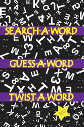 Search a Word, Guess a Word, Twist a Word ebook by Ajasiz Johnson