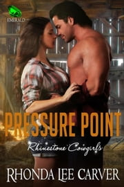 Pressure Point - Rhinestone Cowgirls, #3 ebook by Rhonda Lee Carver