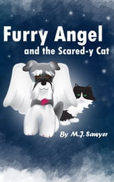Furry Angel and the Scared-y Cat ebook by M.J. Sawyer