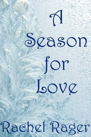 A Season for Love ebook by Rachel Rager