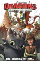 DreamWorks Dragons: Riders of Berk - Collection 2 - The Enemies Within Vol.1 ebook by Simon Furman, Stephen Downey, Jack Lawrence,...