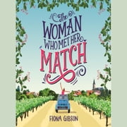 The Woman Who Met Her Match: The laugh out loud romantic comedy you need to read in 2018 audiobook by Fiona Gibson