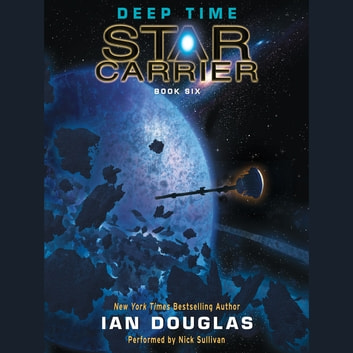 Deep Time - Star Carrier: Book Six audiolibro by Ian Douglas