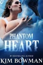 Phantom Heart ebook by Kim Bowman