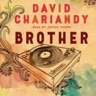 Brother - A Novel audiobook by David Chariandy, Joseph Pierre
