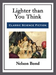 Lighter than You Think ebook by Nelson Bond