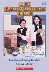 The Baby-Sitters Club #78: Claudia and Crazy Peaches ebook by Ann M. Martin