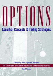Options: Essential Concepts, 3rd Edition ebook by The Options Institute