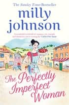 The Perfectly Imperfect Woman ebook by Milly Johnson