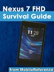 Nexus 7 FHD Survival Guide - Step-by-Step User Guide for the Nexus 7: Getting Started, Downloading FREE eBooks, Taking Pictures, Using eMail, and Exploring Hidden Tips and Tricks ebook by Toly K