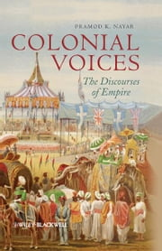 Colonial Voices - The Discourses of Empire ebook by Pramod K. Nayar
