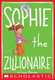 Sophie #4: Sophie the Zillionaire ebook by Lara Bergen,Laura Tallardy