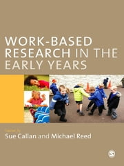 Work-Based Research in the Early Years ebook by Ms Sue Callan,Michael Reed
