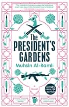 The President's Gardens ebook by Muhsin Al-Ramli, Luke Leafgren