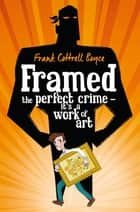 Framed ebook by Frank Cottrell Boyce, Steven Lenton